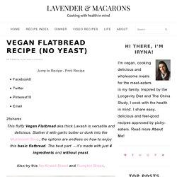 Vegan Flatbread Recipe (Thick Lavash) - Lavender & Macarons