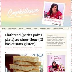 Flatbread (petits pains plats) au chou-fleur (IG bas et sans gluten)