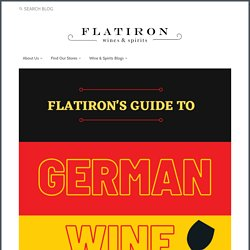 Flatiron's Guide to German Wine, Part 1: Introduction to the Wines of – Flatiron Wines & Spirits - Home