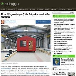 Richard Rogers designs $50K flatpack homes for the homeless