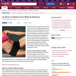 25 Ways to Flatten Your Belly by Summer | Vitality