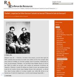 Flaubert, croqué par Les frères Goncourt (extraits du Journal d'Edmond et Jules de Goncourt)