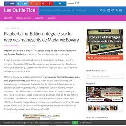 Flaubert à nu. Edition intégrale sur le web des manuscrits de Madame Bovary