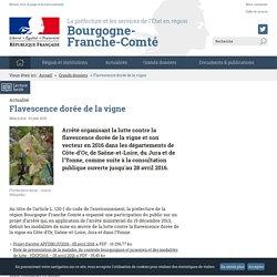 PREFECTURE DE BOURGOGNE FRANCHE COMTE 01/06/16 Dossier : Flavescence dorée de la vigne