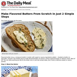 Make Flavored Butters From Scratch in Just 2 Simple Steps