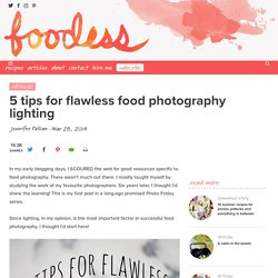 5 tips for flawless food photography lighting - Foodess