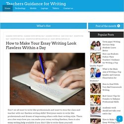 How to Make Your Essay Writing Look Flawless Within a Day