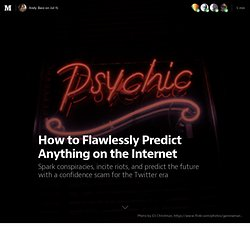 How to Flawlessly Predict Anything on the Internet — The Message