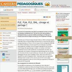 FLE, FLM, FLS, DNL, clivage et partage