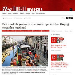 Flea Markets You MUST Visit in Europe in 2014