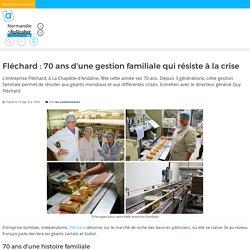 ACTU_FR 17/09/16 Fléchard : 70 ans d'une gestion familiale qui résiste à la crise