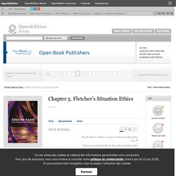 Ethics for A-Level - Chapter 5. Fletcher's Situation Ethics - Open Book Publishers