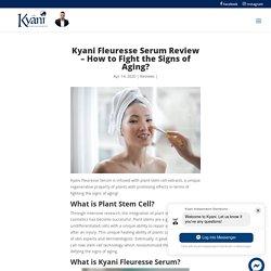 Kyani Fleuresse Serum Review - Kyani Webstore