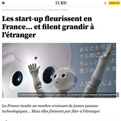 Les start-up fleurissent en France... et filent grandir à l'étranger