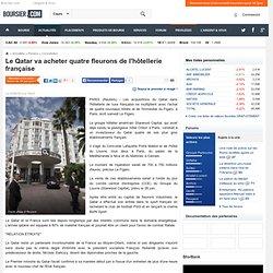 Le Qatar va acheter quatre fleurons de l'hôtellerie française
