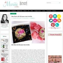Des fleurs de thé pour mes invités - La Mariée en Colère Blog Mariage