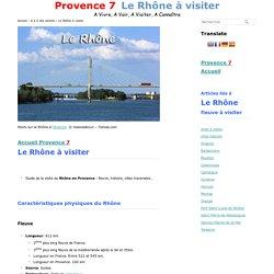 Le fleuve Rhône à visiter