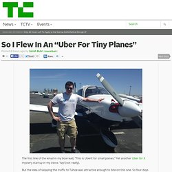 "So I Flew In An ""Uber For Tiny Planes"""