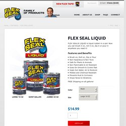 FLEX SEAL LIQUID – Flex Seal Family of Products