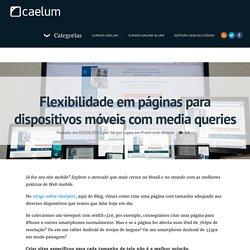 Flexibilidade em páginas para dispositivos móveis com media queries