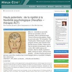 Hauts potentiels : de la rigidité à la flexibilité psychologique (Hexaflex – thérapie ACT) - Vandenbosch David
