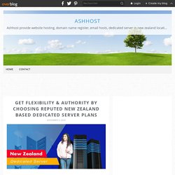 Get Flexibility & Authority by Choosing Reputed New Zealand Based Dedicated Server Plans - Ashhost
