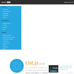 List.js - Add search, sort and flexibility to plain HTML lists or tables with cross-browser native JavaScript by @javve