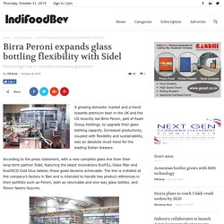 Birra Peroni expands glass bottling flexibility with Sidel - IndiFoodBev