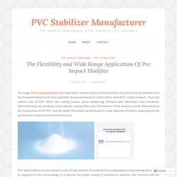 The Flexibility and Wide Range Application Of Pvc Impact Modifier – PVC Stabilizer Manufacturer