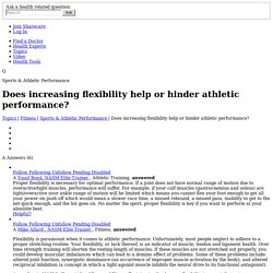 Does increasing flexibility help or hinder athletic performance? - Sports & Athletic Performance