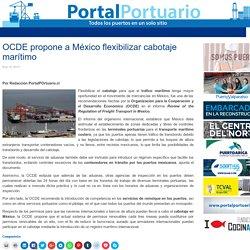 OCDE propone a México flexibilizar cabotaje marítimo  - Portal Portuario