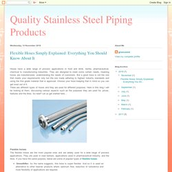 Quality Stainless Steel Piping Products : Flexible Hoses Simply Explained: Everything You Should Know About It