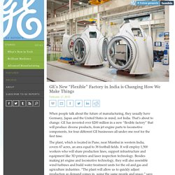 "GE's New ""Flexible"" Factory in India is Changing..."