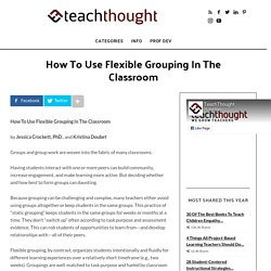 How To Use Flexible Grouping In The Classroom -