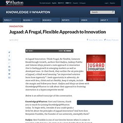 Jugaad: A Frugal, Flexible Approach to Innovation