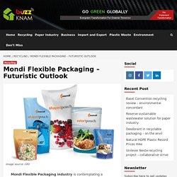 Mondi Flexible Packaging – Futuristic Outlook