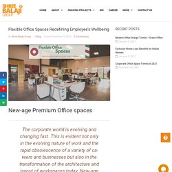 Flexible Office Spaces Redefining Employee's Wellbeing - Premium Offices