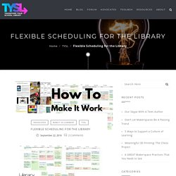 Flexible Scheduling for the Library – Mackin TYSL