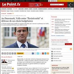 """28/11 Au Danemark, Valls entre """"flexisécurité"""" et défense de ses choix budgétaires"""