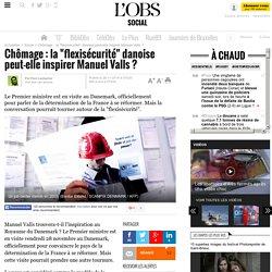 """Chômage : la """"flexisécurité"""" danoise peut-elle inspirer Manuel Valls ?- 28 novembre 2014"""