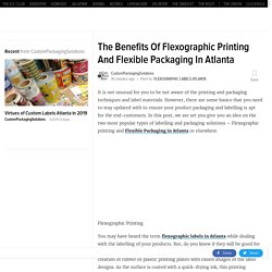 The Benefits of Flexographic Printing and Flexible Packaging in Atlanta