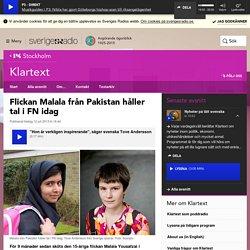 Flickan Malala från Pakistan håller tal i FN idag - Klartext