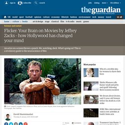 Flicker: Your Brain on Movies by Jeffrey Zacks – how Hollywood has changed your mind