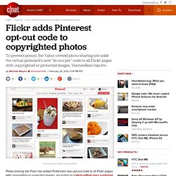 Flickr adds Pinterest opt-out code to copyrighted photos | Digital Media - CNET News - Aurora