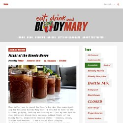 Flight of the Bloody Marys - Eat, Drink, and...Bloody Mary