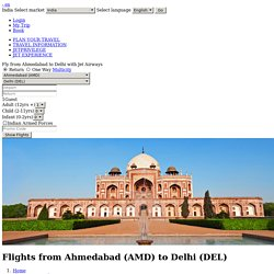 Book Flights From Ahmedabad to Delhi with fares starting from INR 1708 - Jet Airways