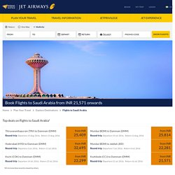 Book Flights to Saudi Arabia from INR 21571 onwards - Jet Airways