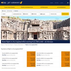 Book flights to Aurangabad (IXU) starting from INR 2460 - Jet Airways