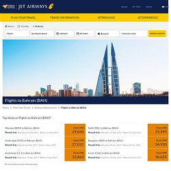 Book flights to Bahrain (BAH) starting from INR 23995 - Jet Airways
