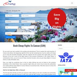 Cheap Flights to Cancun, Mexico (CUN) Airline Tickets from $80